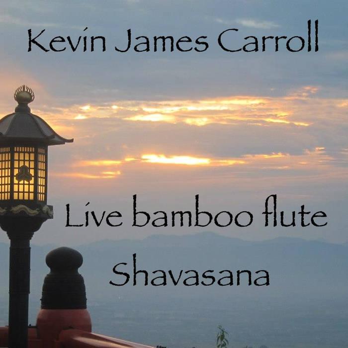 Live Bamboo flute. Shavasana.